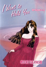 I WANT TO HOLD YOU, Episode Collections