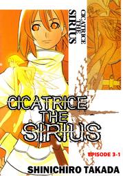 CICATRICE THE SIRIUS, Episode 3-1