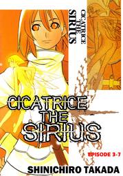 CICATRICE THE SIRIUS, Episode 3-7