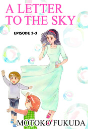 A LETTER TO THE SKY, Episode 3-3