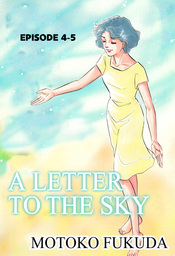 A LETTER TO THE SKY, Episode 4-5