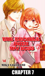 THE TROUBLE WITH MY BOSS, Chapter 7