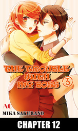 THE TROUBLE WITH MY BOSS, Chapter 12
