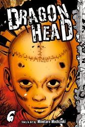 Dragon Head Volume 6