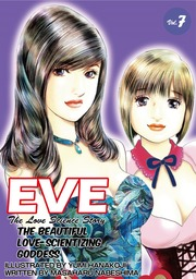 EVE:THE BEAUTIFUL LOVE-SCIENTIZING GODDESS, Volume 7