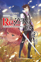 Re:ZERO -Starting Life in Another World- Ex, Vol. 2