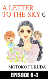 A LETTER TO THE SKY, Episode 6-4