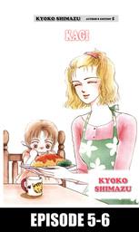 KYOKO SHIMAZU AUTHOR'S EDITION, Episode 5-6