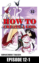 HOW TO CREATE A GOD., Episode 12-1