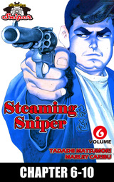 STEAMING SNIPER, Chapter 6-10