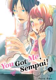You Got Me, Sempai!