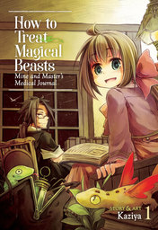 How to Treat Magical Beasts: Mine and Master's Medical Journal