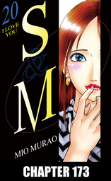 S and M, Chapter 173