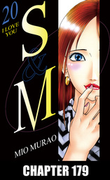 S and M, Chapter 179