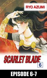 SCARLET BLADE, Episode 6-7