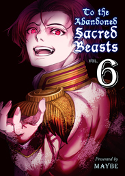 To The Abandoned Sacred Beasts Volume 6