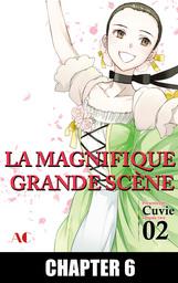 LA MAGNIFIQUE GRANDE SCENE, Chapter 6