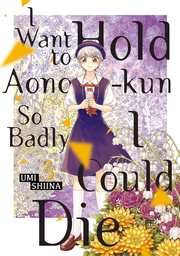I Want To Hold Aono-kun So Badly I Could Die Volume 3