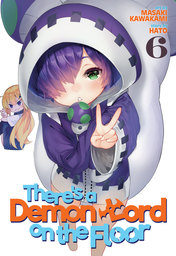 There's a Demon Lord on the Floor Vol. 6