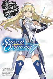 Is It Wrong to Try to Pick Up Girls in a Dungeon? On the Side: Sword Oratoria, Vol. 7