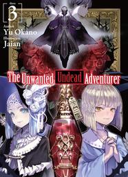 The Unwanted Undead Adventurer: Volume 3