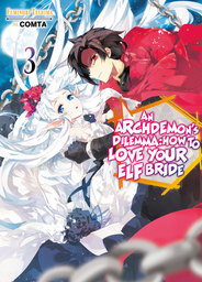 An Archdemon's Dilemma: How to Love Your Elf Bride Light Novel