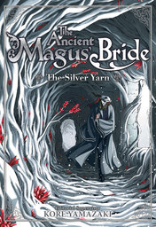 The Ancient Magus' Bride: The Silver Yarn Vol. 1