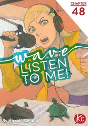 Wave, Listen to Me! Chapter 48