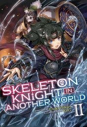 Skeleton Knight in Another World Vol. 2