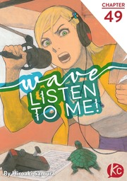 Wave, Listen to Me! Chapter 49