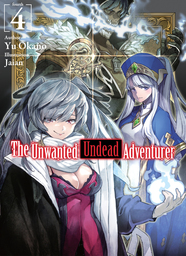 The Unwanted Undead Adventurer: Volume 4