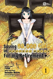 Saving 80,000 Gold in Another World for my Retirement Manga
