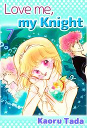 Love me, my Knight, Volume 7
