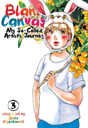 Blank Canvas: My So-Called Artist's Journey Vol. 3