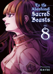 To The Abandoned Sacred Beasts Volume 8