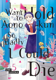 I Want To Hold Aono-kun So Badly I Could Die Volume 5