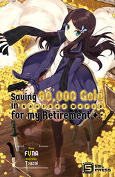 Saving 80,000 Gold in Another World for my Retirement Light Novel