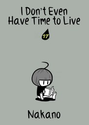 I Don't Even Have Time to Live, Chapter 17