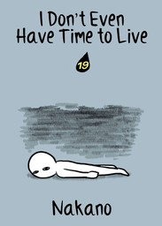 I Don't Even Have Time to Live, Chapter 19