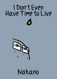 I Don't Even Have Time to Live, Chapter 4