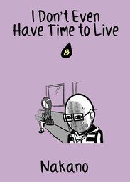 I Don't Even Have Time to Live, Chapter 8