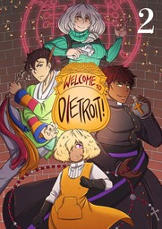 WELCOME TO DIETROIT, Chapter 2