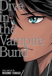 Dance in the Vampire Bund (Special Edition) Vol. 3.5: Dive in the Vampire Bund