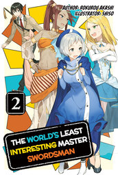 The World's Least Interesting Master Swordsman: Volume 2