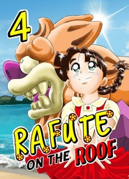 Rafute on the Roof, Chapter 4
