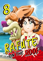 Rafute on the Roof, Chapter 8