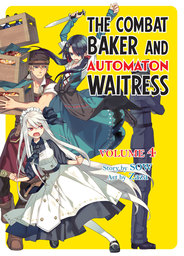 The Combat Baker and the Automaton Waitress: Volume 4