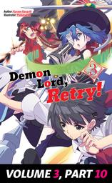 Demon Lord, Retry! Volume 3, Part 10 (Final)