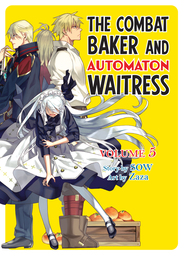The Combat Baker and the Automaton Waitress: Volume 5