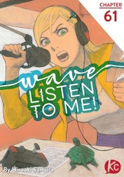 Wave, Listen to Me! Chapter 61